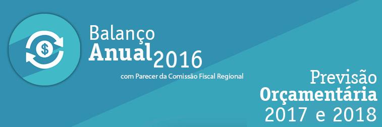 Balanço Anual 2016 com Parecer da Comissão Fiscal Regional e Previsão Orçamentária 2017-2018