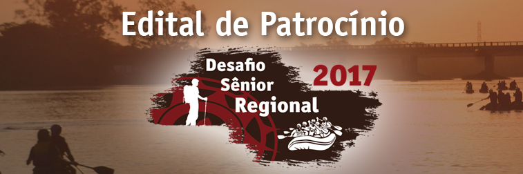 Edital de Patrocínio: Desafio Sênior Regional 2017