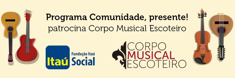 Programa Comunidade, presente! patrocina Corpo Musical Escoteiro