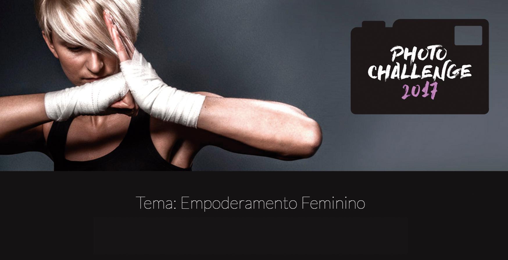 Edital Empoderamento Feminino – Photo Challenge 2017