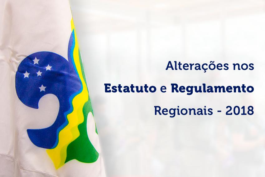 Atualização: Alterações nos Estatuto e Regulamento Regionais – 2018