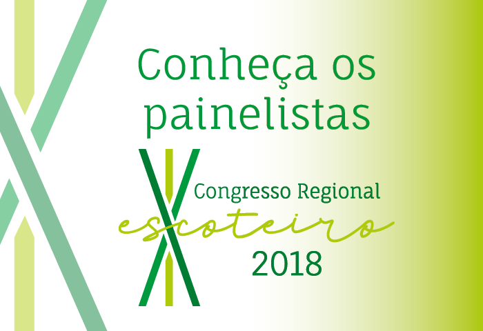 Conheça os painelistas de abertura do Congresso Regional Escoteiro 2018!