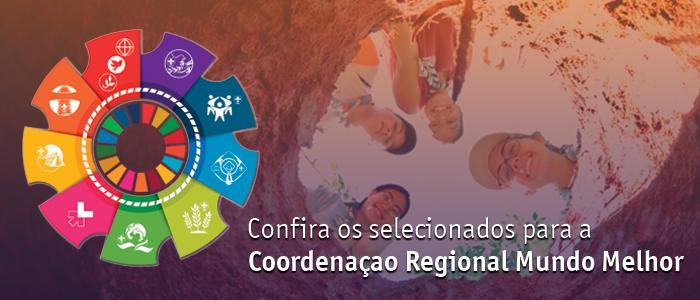 Confira os selecionados para a Coordenação Regional Mundo Melhor