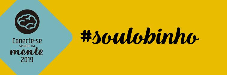 Como foi: #soulobinho