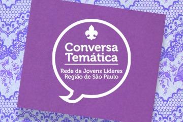 Conversa Temática: Processo de Formação dos Voluntários dos Escoteiros do Brasil
